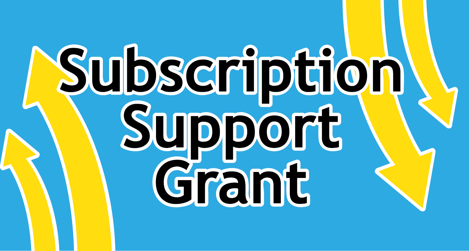 Subscription Support Grant