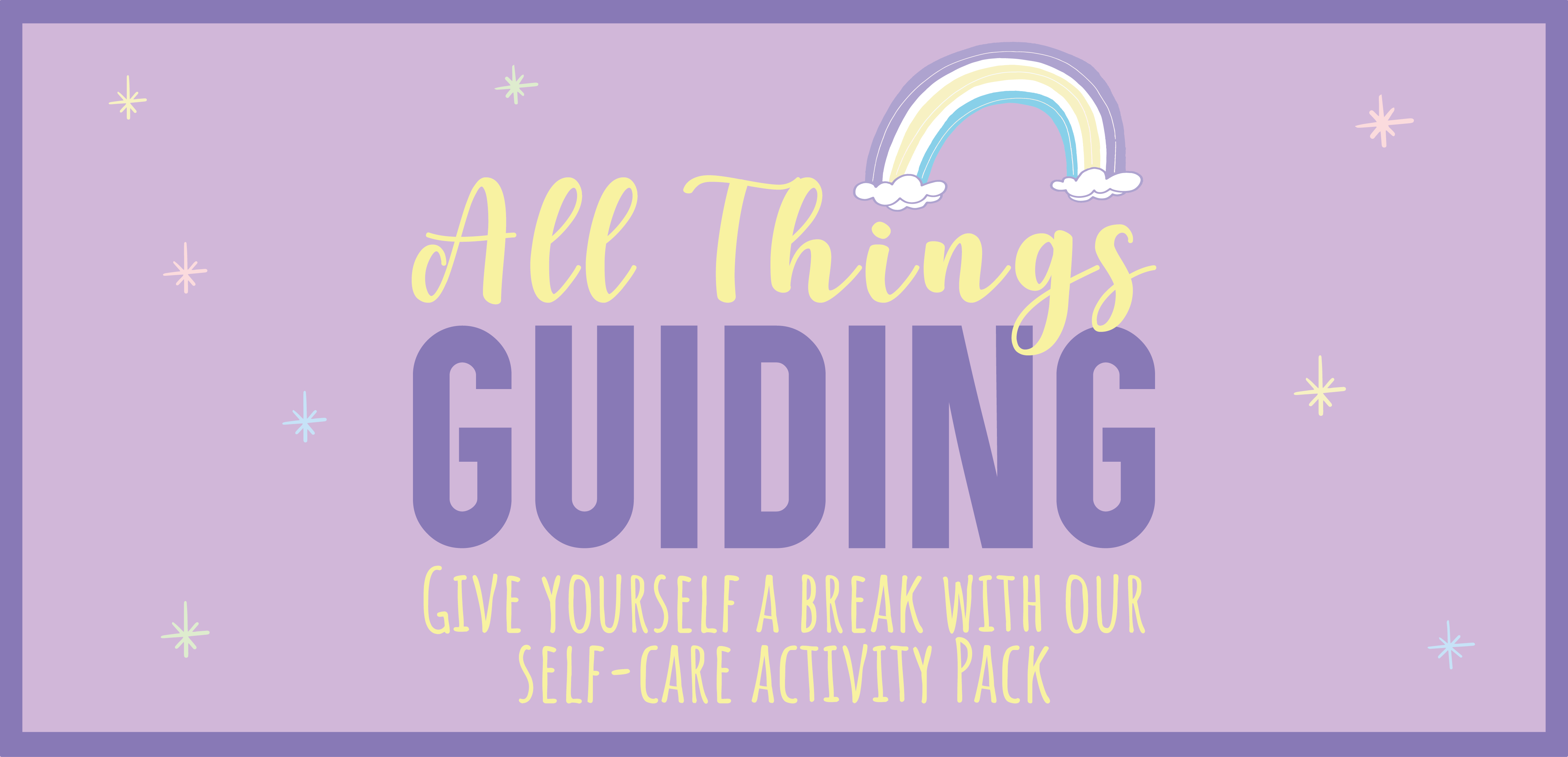 All Things Guiding - Our Self-Care Activity Pack for Rainbows & Brownies